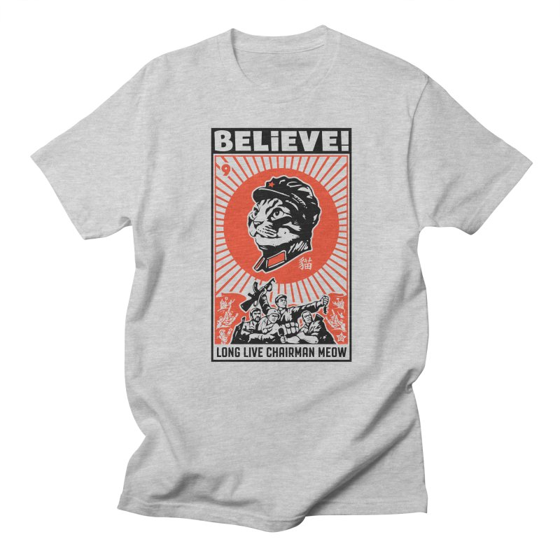 BELIEVE! Long Live Chairman Meow, Light T-Shirts Men's Regular T-Shirt by Long Live the Kitty!