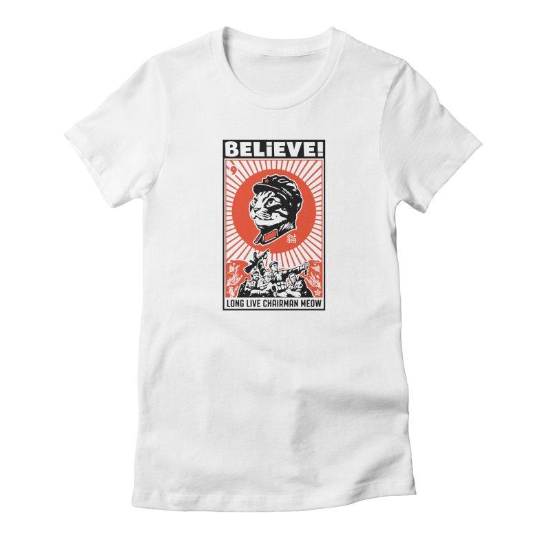 BELIEVE! Long Live Chairman Meow, Light T-Shirts Women's T-Shirt by Long Live the Kitty!