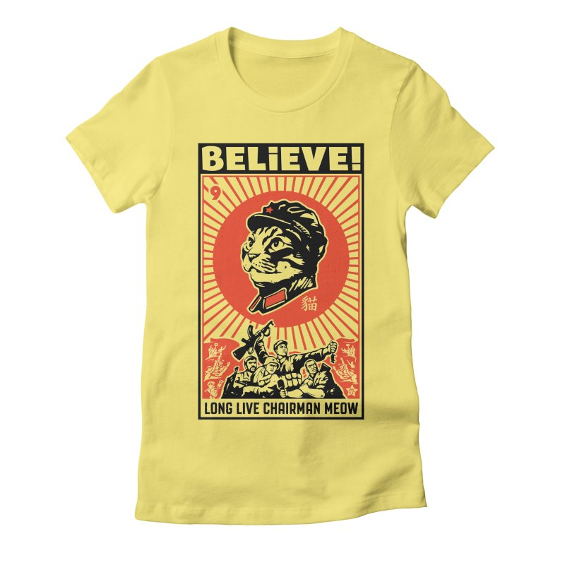 BELIEVE! Long Live Chairman Meow, Light T-Shirts Women's Fitted T-Shirt by Long Live the Kitty!