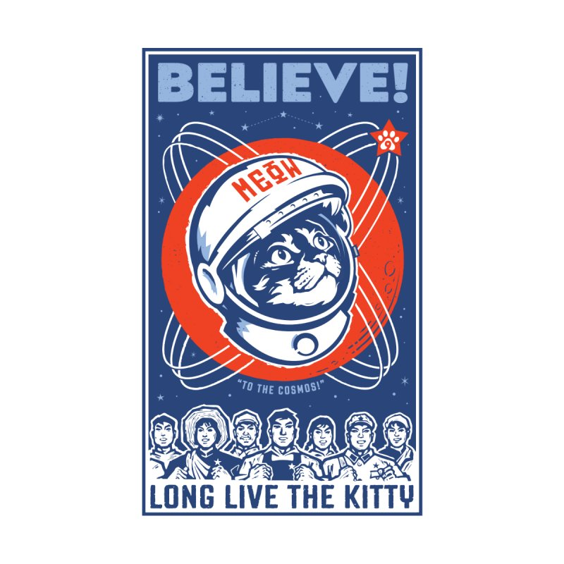 "BELIEVE! ""To the Cosmos!"" Long Live the Kitty: Light T-Shirts by Long Live the Kitty!"