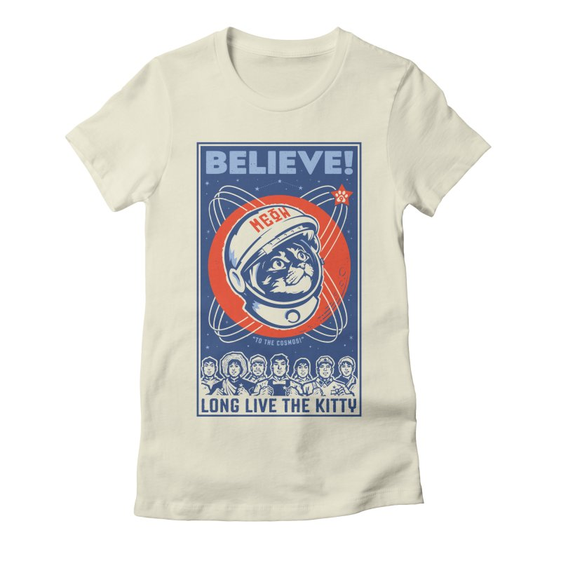 "BELIEVE! ""To the Cosmos!"" Long Live the Kitty: Light T-Shirts Women's Fitted T-Shirt by Long Live the Kitty!"