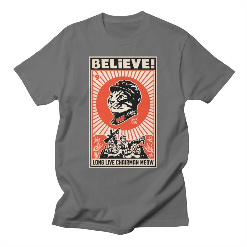 Believe! Long Live Chairman Meow: DARK Shirts Men's T-Shirt by Long Live the Kitty!
