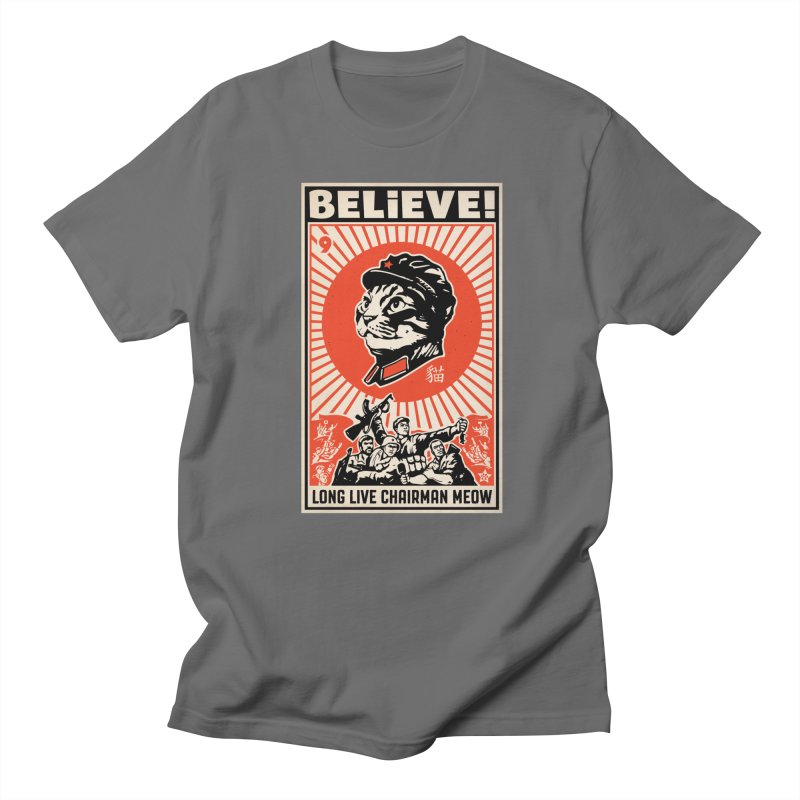 Believe! Long Live Chairman Meow: DARK Shirts Men's T-Shirt by Long Live the Kitty!