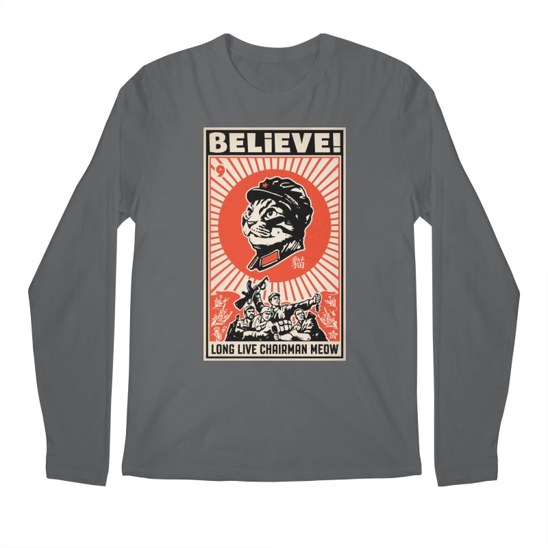 Believe! Long Live Chairman Meow: DARK Shirts Men's Regular Longsleeve T-Shirt by Long Live the Kitty!