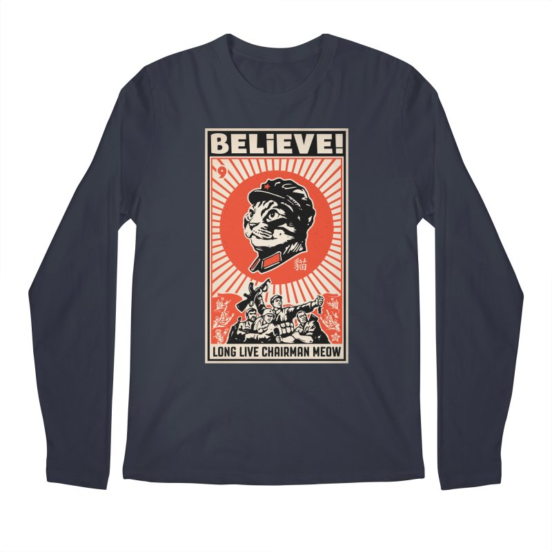 Believe! Long Live Chairman Meow: DARK Shirts Men's Longsleeve T-Shirt by Long Live the Kitty!