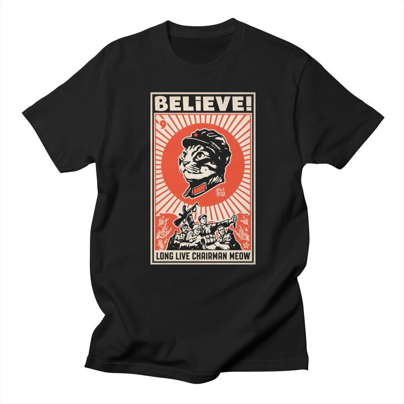 Believe! Long Live Chairman Meow: DARK Shirts Men's Regular T-Shirt by Long Live the Kitty!
