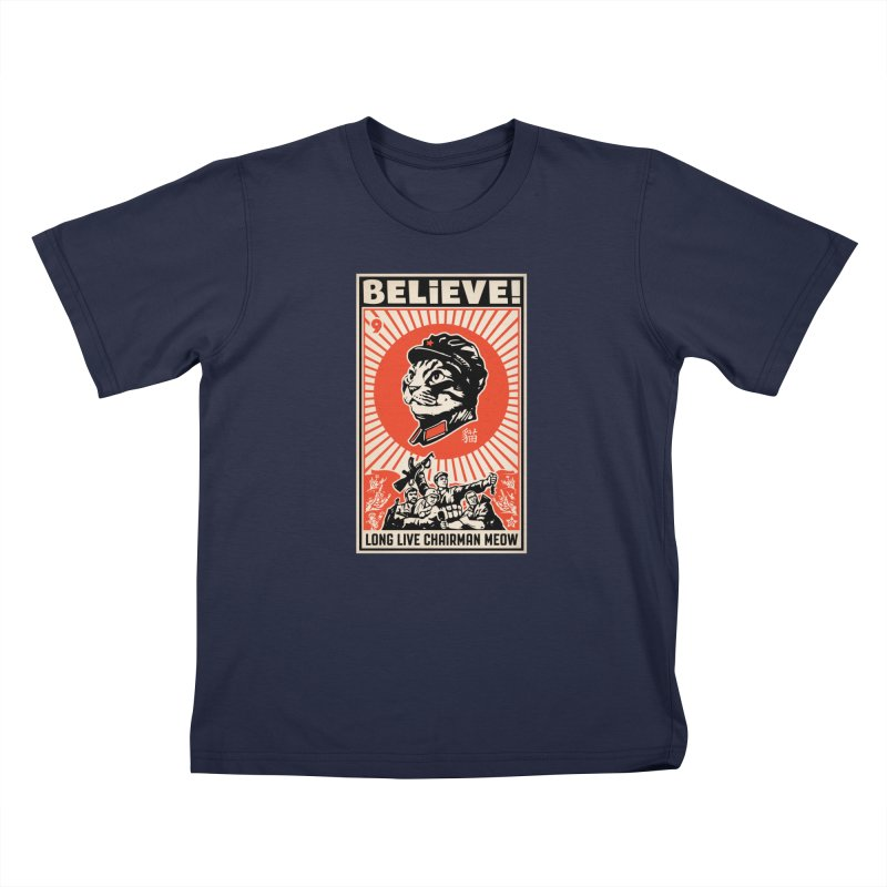Believe! Long Live Chairman Meow: DARK Shirts Kids T-Shirt by Long Live the Kitty!