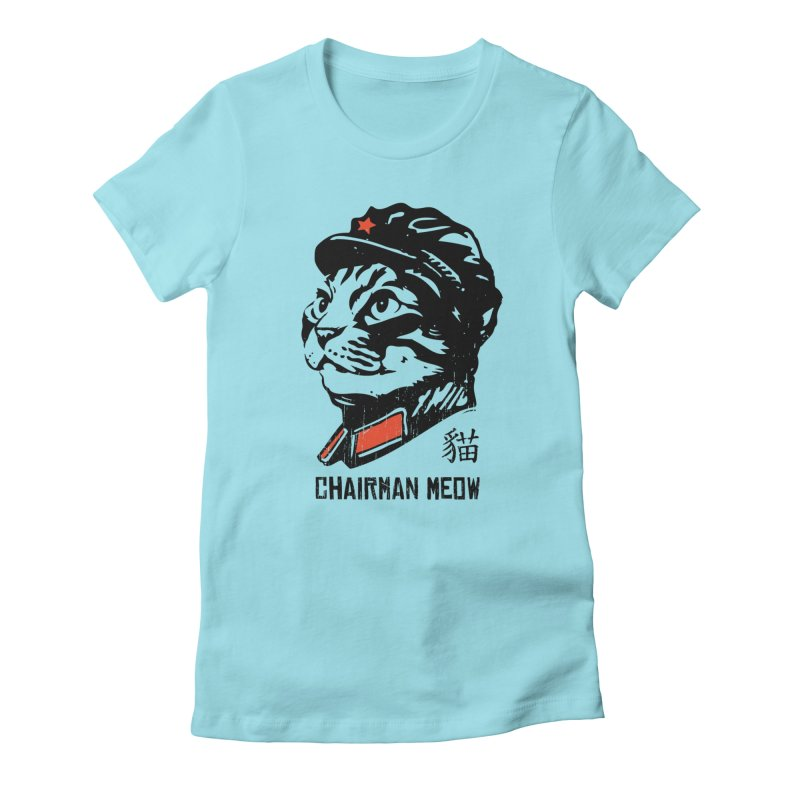 Chairman Meow: Icon of the Kitty Revolution Women's T-Shirt by Long Live the Kitty!