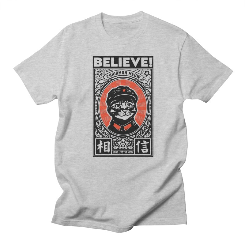 Believe! Chairman Meow is More Equal Men's T-Shirt by Long Live the Kitty!