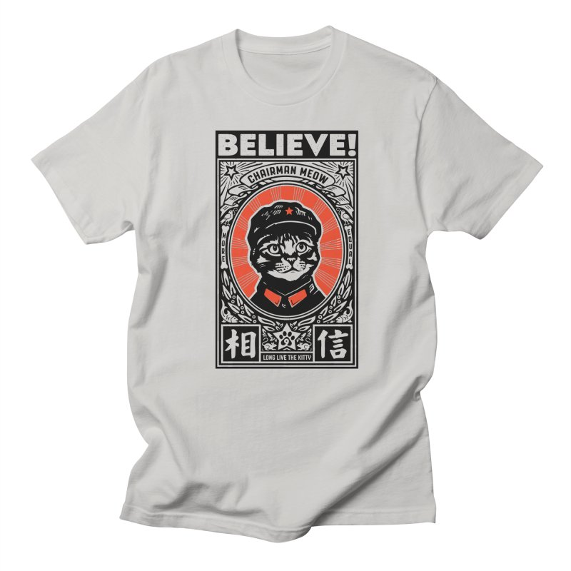 Believe! Chairman Meow is More Equal Men's Regular T-Shirt by Long Live the Kitty!