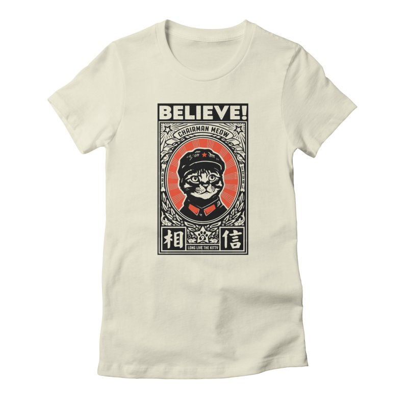 Believe! Chairman Meow is More Equal Women's T-Shirt by Long Live the Kitty!