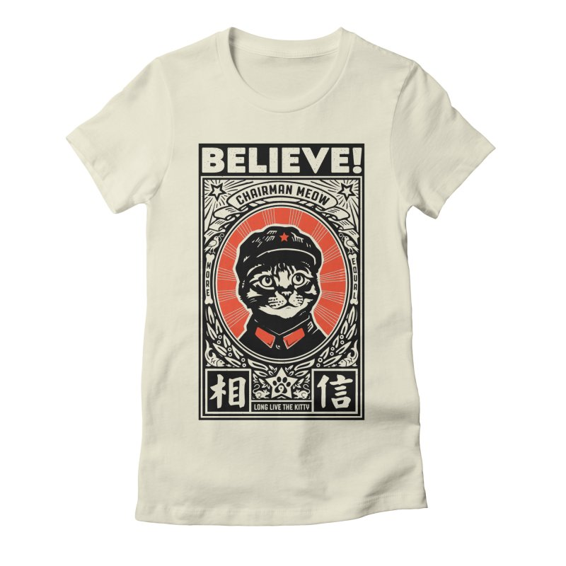 Believe! Chairman Meow is More Equal Women's Fitted T-Shirt by Long Live the Kitty!