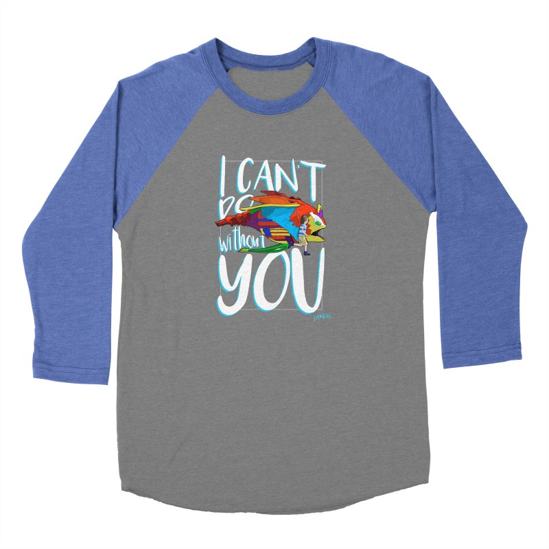 I Can't Do Without You Women's Longsleeve T-Shirt by loohicks's Artist Shop