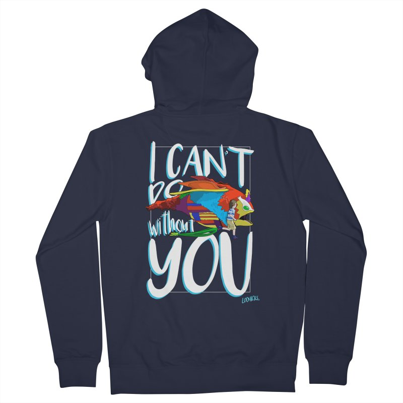 I Can't Do Without You Men's French Terry Zip-Up Hoody by loohicks's Artist Shop