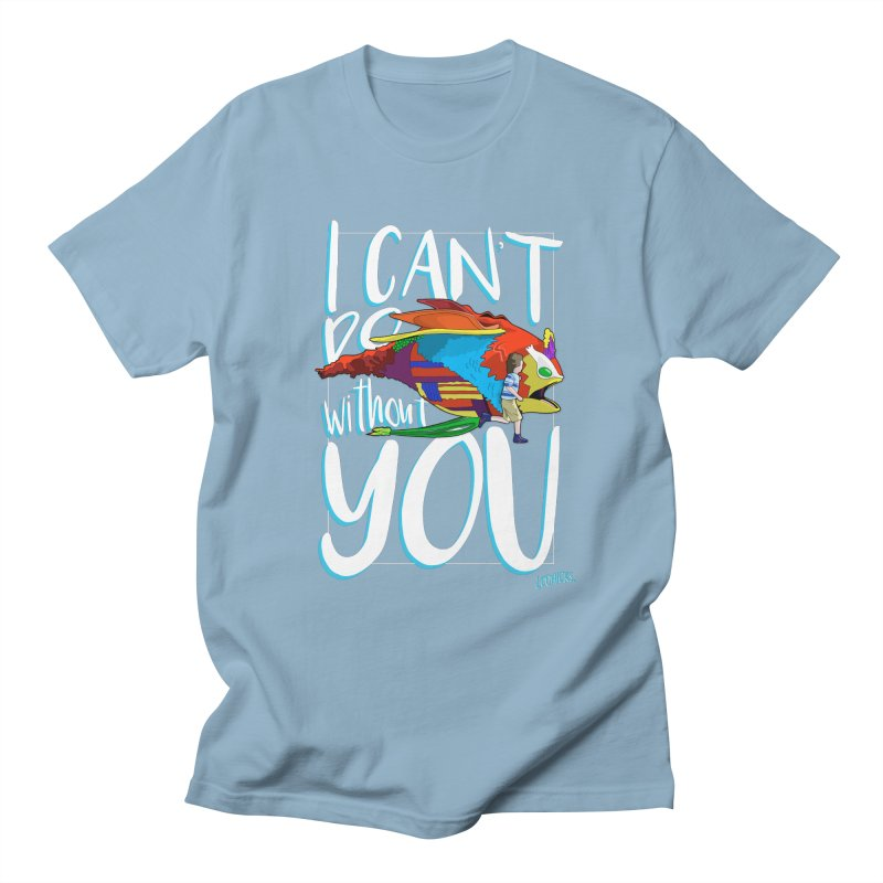 I Can't Do Without You Men's Regular T-Shirt by loohicks's Artist Shop