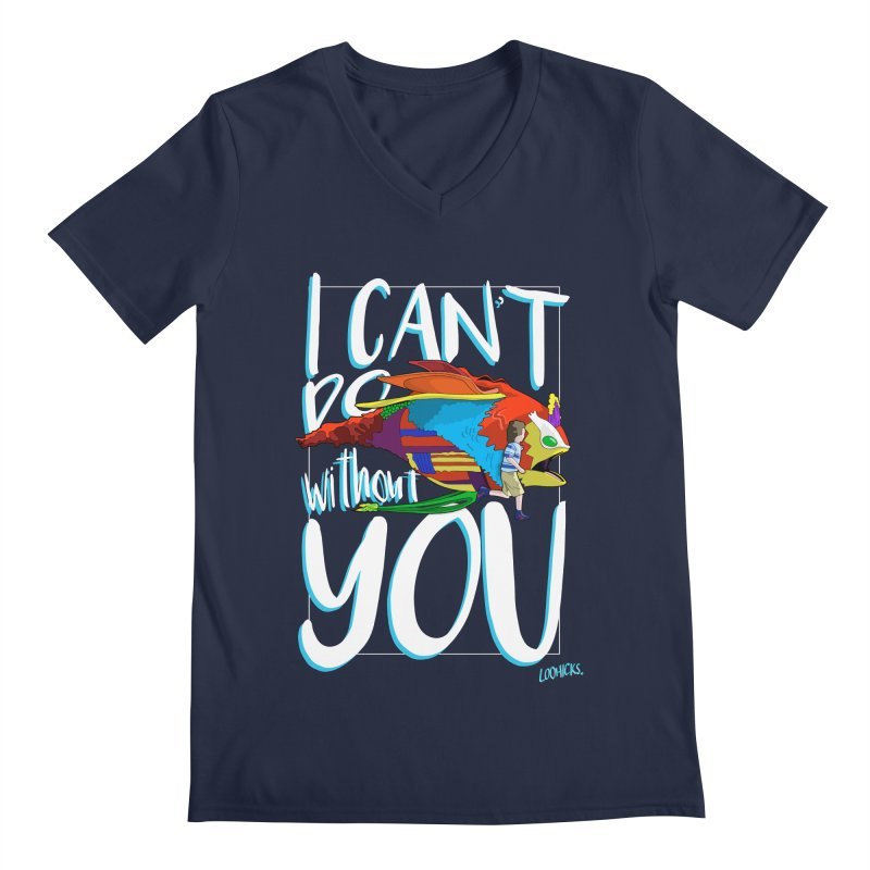 I Can't Do Without You Men's V-Neck by loohicks's Artist Shop