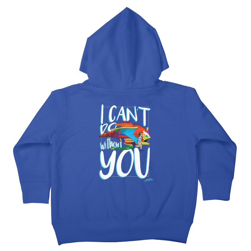 I Can't Do Without You Kids Toddler Zip-Up Hoody by loohicks's Artist Shop