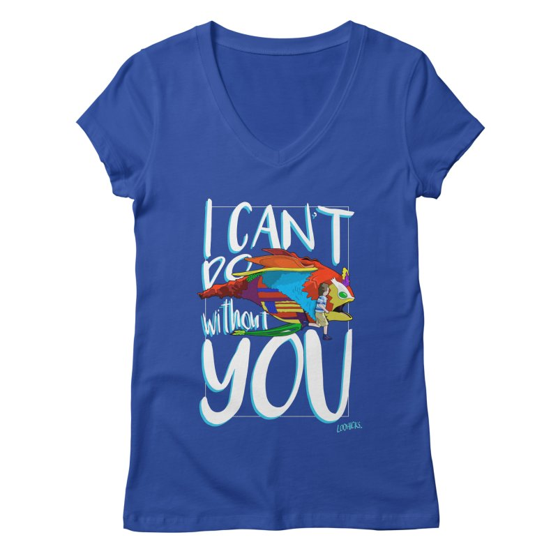 I Can't Do Without You Women's V-Neck by loohicks's Artist Shop