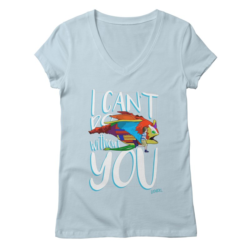 I Can't Do Without You Women's Regular V-Neck by loohicks's Artist Shop