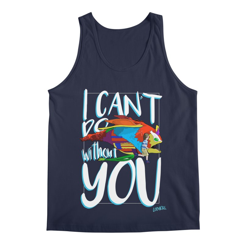 I Can't Do Without You Men's Regular Tank by loohicks's Artist Shop