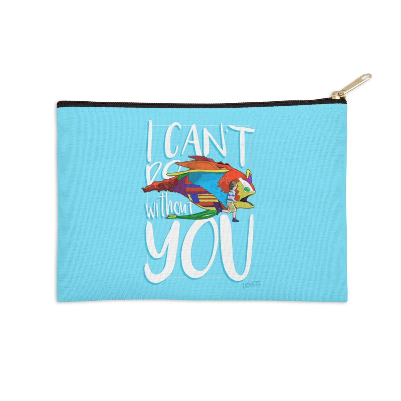 I Can't Do Without You Accessories Zip Pouch by loohicks's Artist Shop