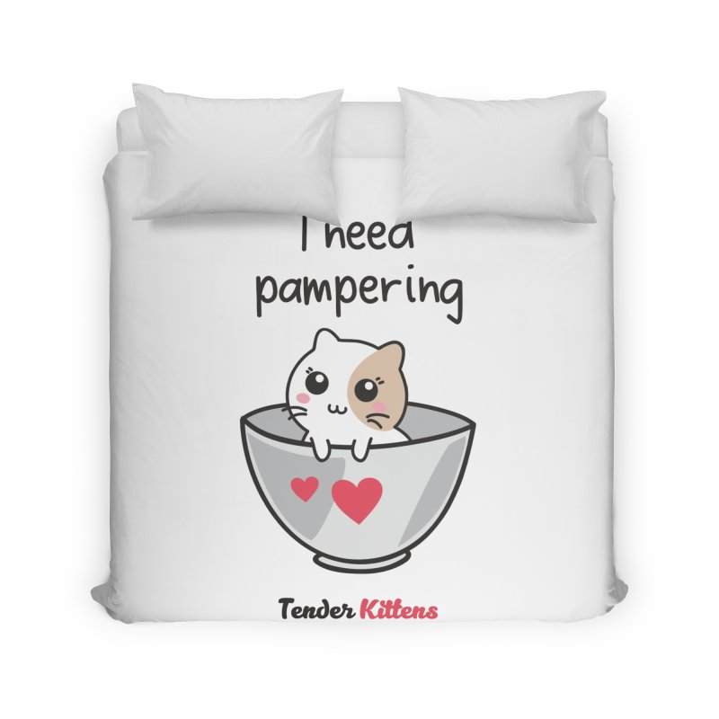 I need pampering in Duvet by Loriel Design Shop
