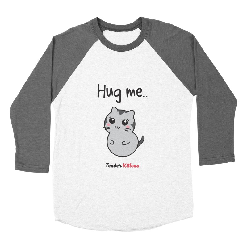 Hug me.. in Women's Baseball Triblend Longsleeve T-Shirt Tri-Grey Sleeves by Loriel Design Shop