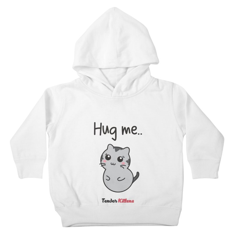 Hug me.. in Kids Toddler Pullover Hoody White by Loriel Design Shop