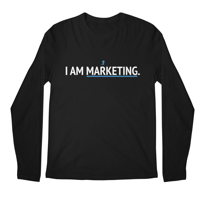 I AM MARKETING. Men's Longsleeve T-Shirt by lostimagination's Artist Shop