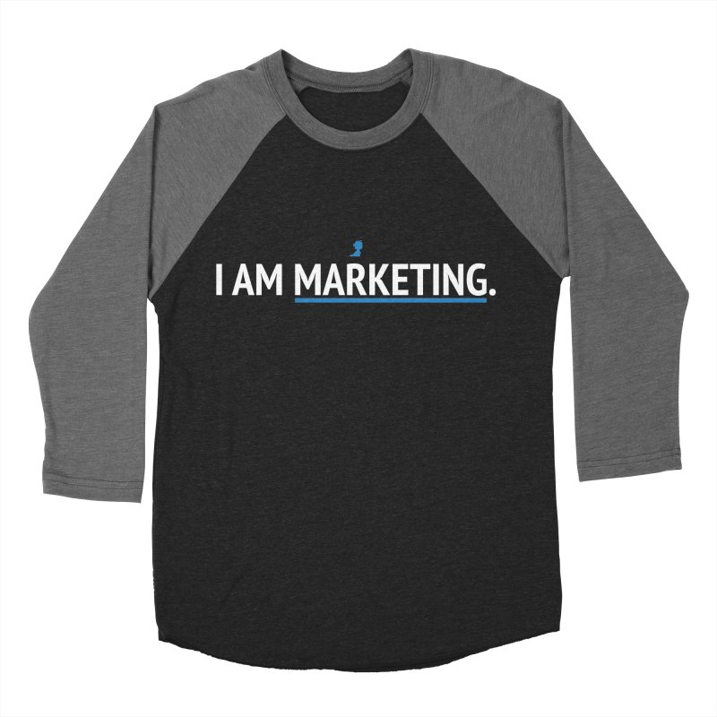 I AM MARKETING. Men's Baseball Triblend T-Shirt by lostimagination's Artist Shop