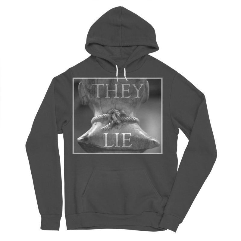 They Lie! Men's Sponge Fleece Pullover Hoody by lostsigil's Artist Shop