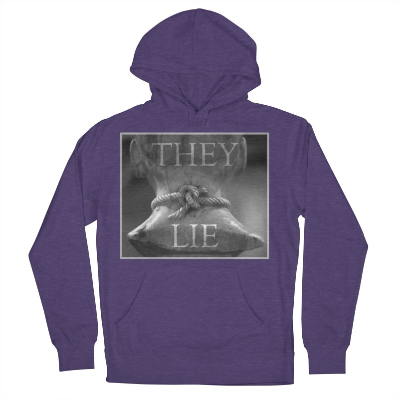 They Lie! Men's French Terry Pullover Hoody by lostsigil's Artist Shop