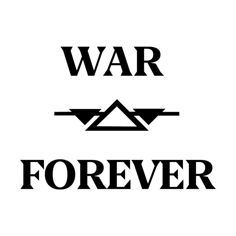 War Forever by lostsigil's Artist Shop