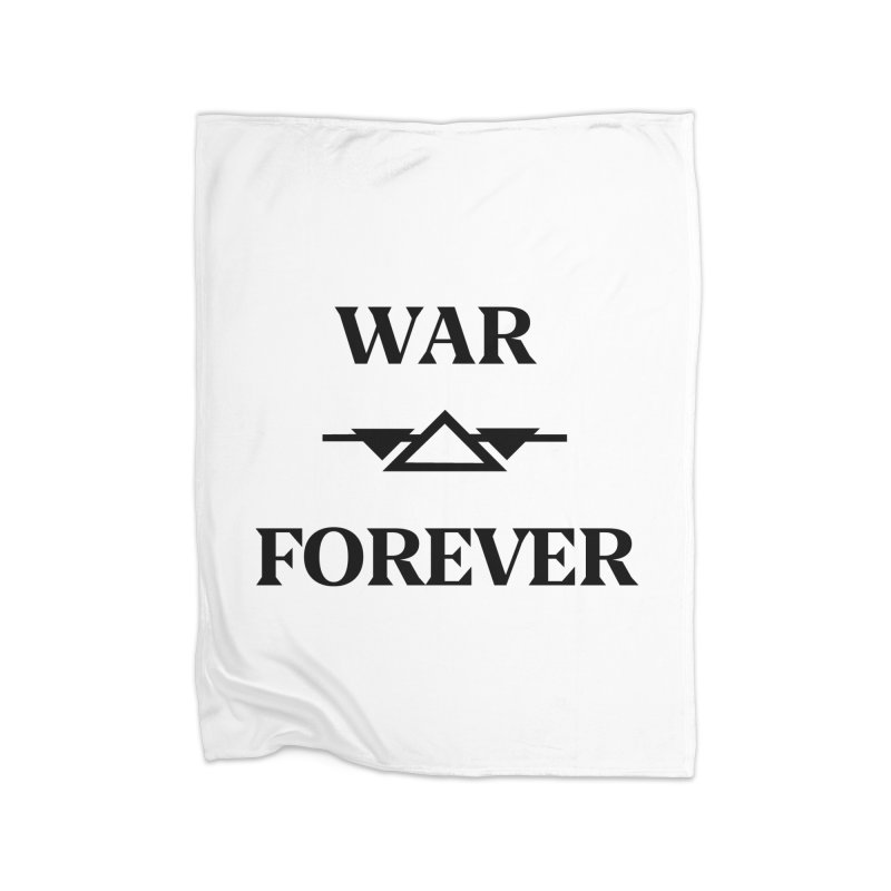 War Forever Home Fleece Blanket Blanket by lostsigil's Artist Shop