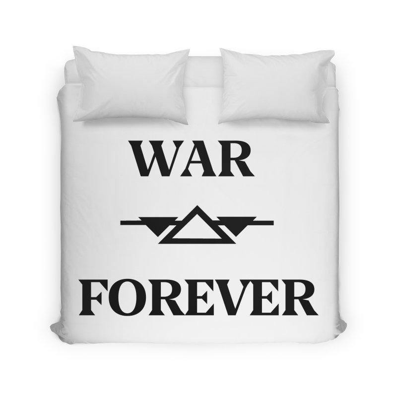 War Forever Home Duvet by lostsigil's Artist Shop