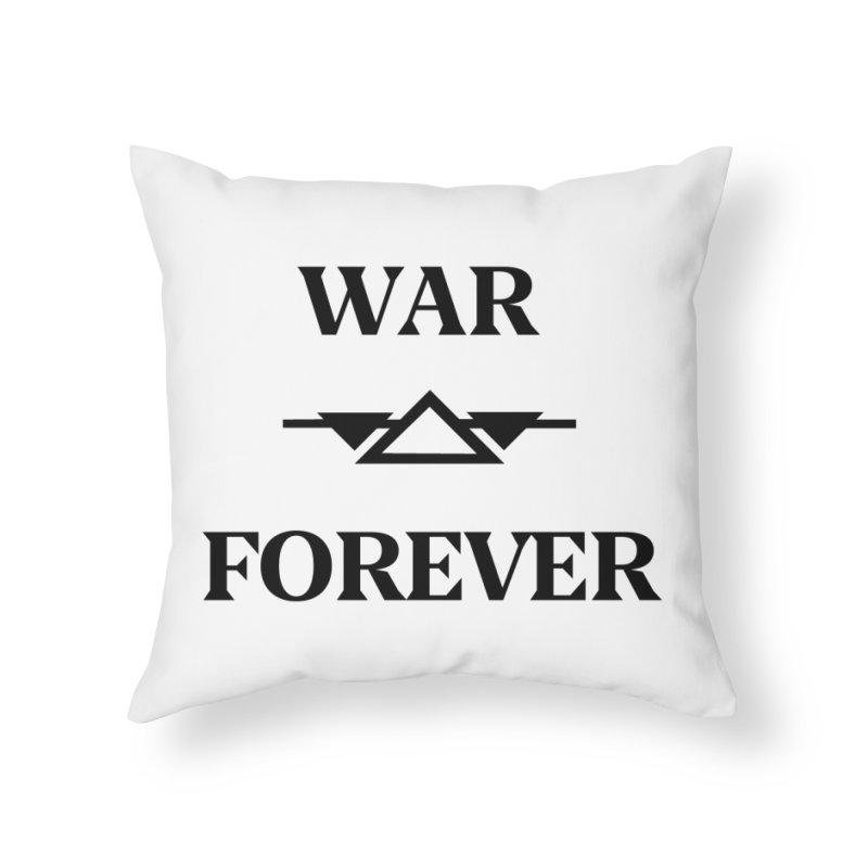 War Forever Home Throw Pillow by lostsigil's Artist Shop