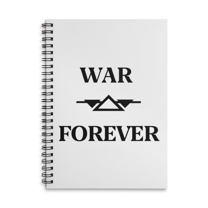 War Forever Accessories Lined Spiral Notebook by lostsigil's Artist Shop