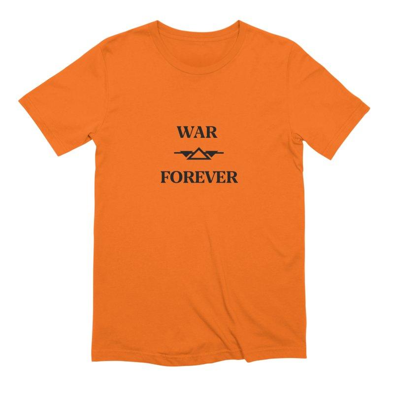 War Forever Men's Extra Soft T-Shirt by lostsigil's Artist Shop