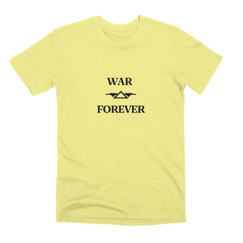 War Forever Men's Premium T-Shirt by lostsigil's Artist Shop