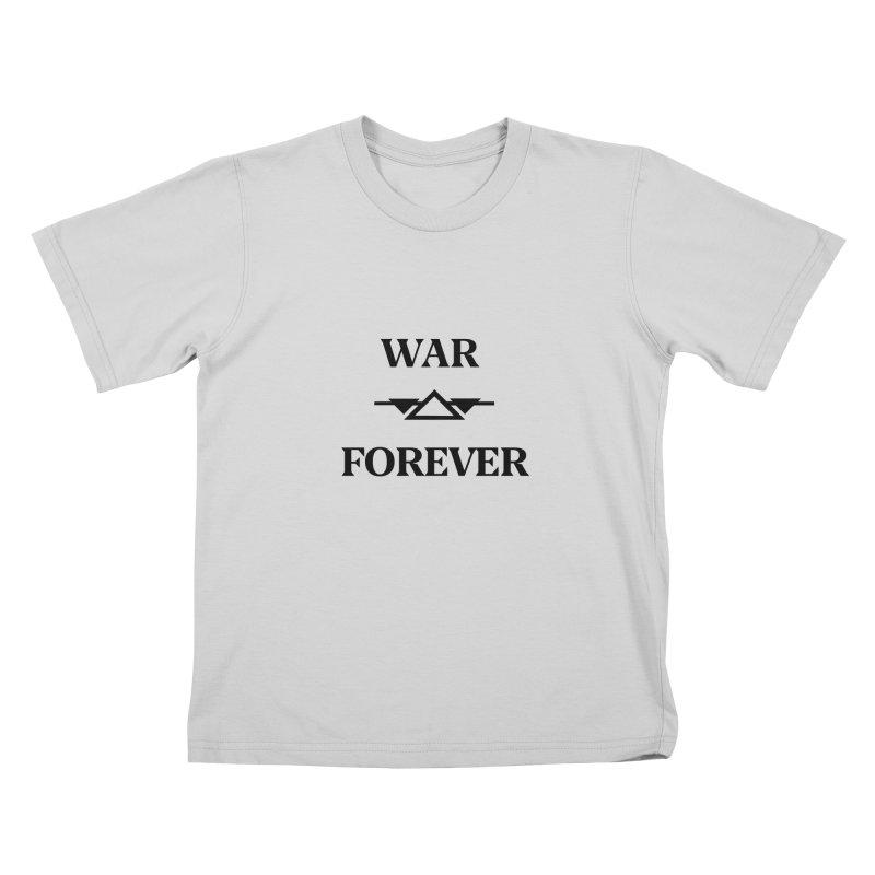 War Forever Kids T-Shirt by lostsigil's Artist Shop