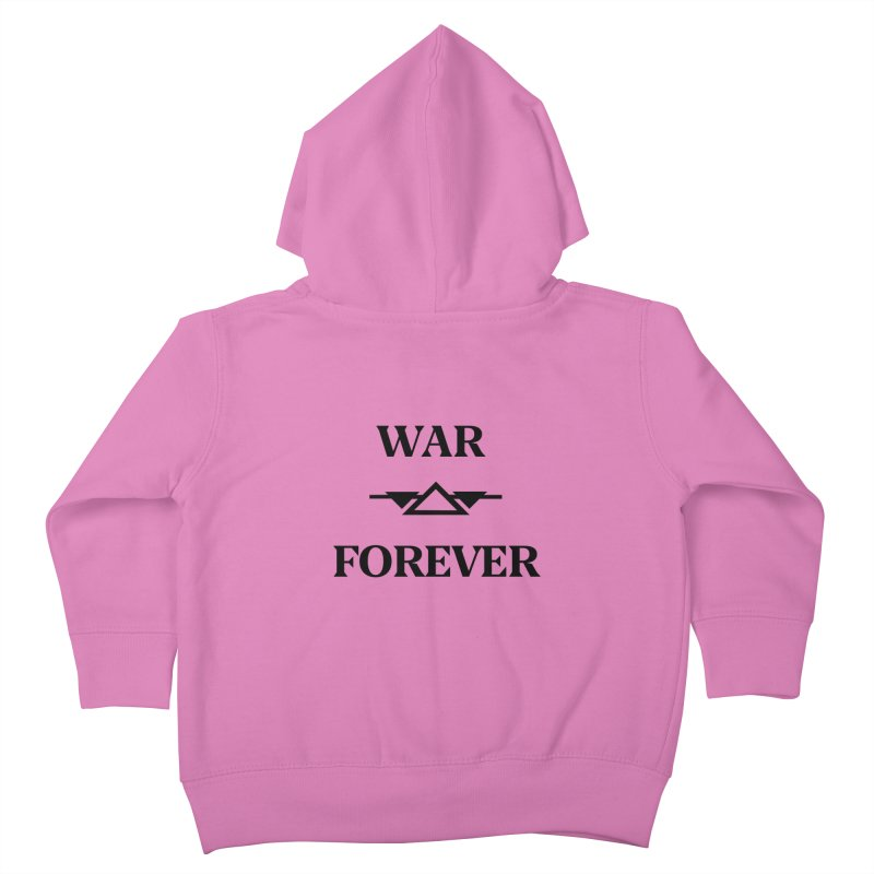War Forever Kids Toddler Zip-Up Hoody by lostsigil's Artist Shop