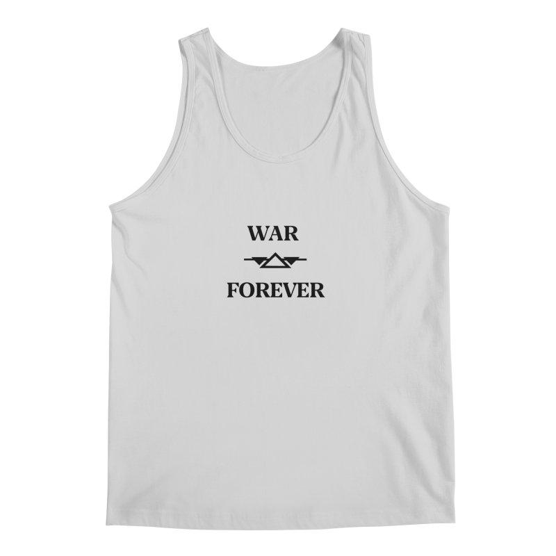 War Forever Men's Regular Tank by lostsigil's Artist Shop