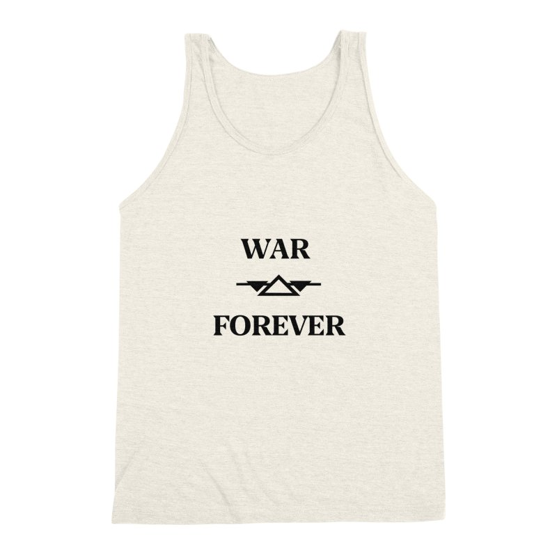 War Forever Men's Triblend Tank by lostsigil's Artist Shop