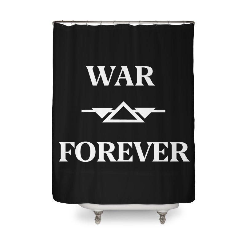 War Forever Black Home Shower Curtain by lostsigil's Artist Shop