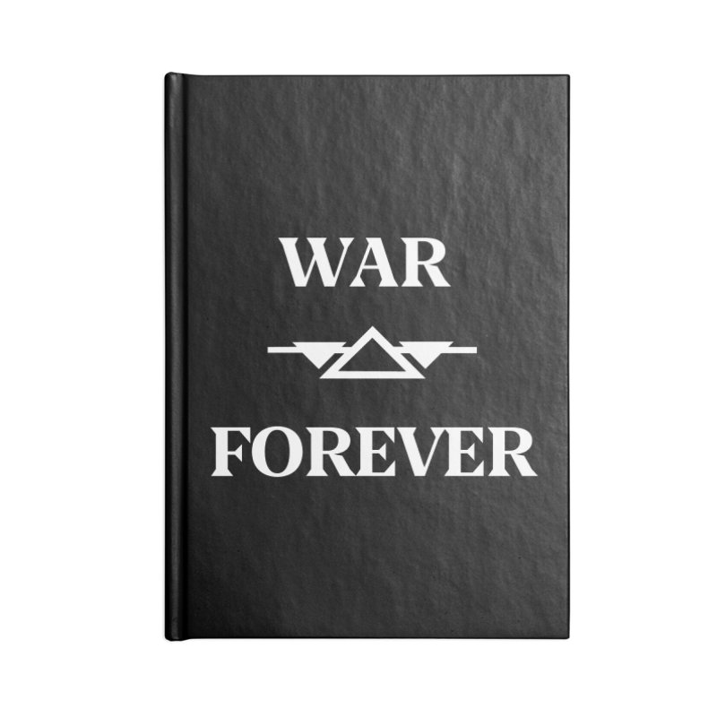 War Forever Black Accessories Lined Journal Notebook by lostsigil's Artist Shop