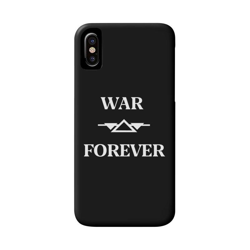 War Forever Black Accessories Phone Case by lostsigil's Artist Shop