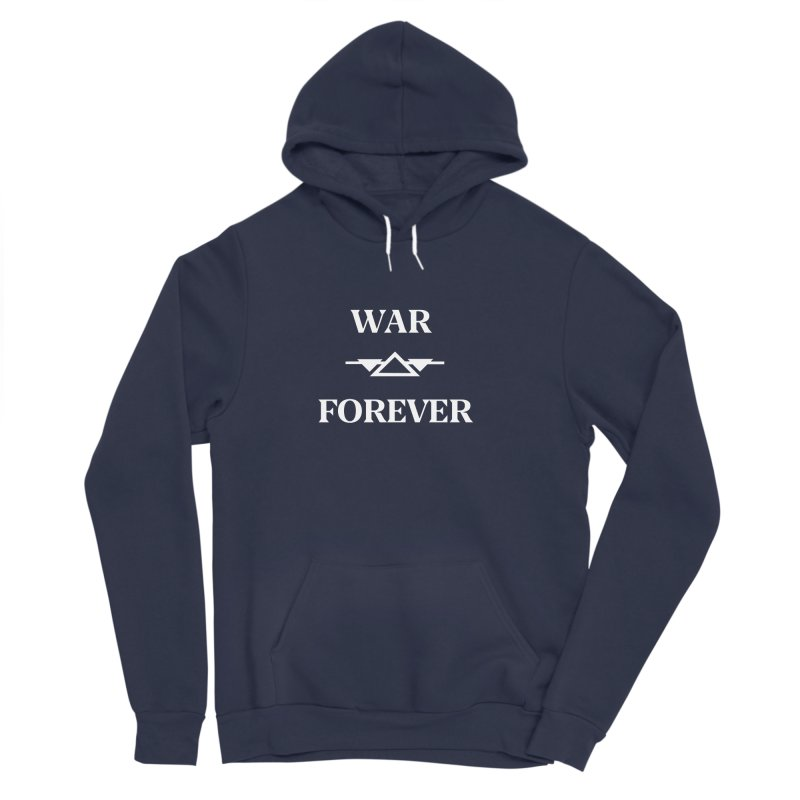 War Forever Black Women's Sponge Fleece Pullover Hoody by lostsigil's Artist Shop