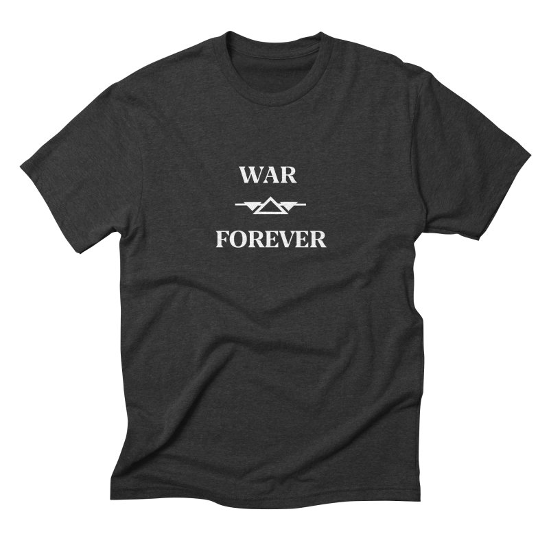 War Forever Black Men's Triblend T-Shirt by lostsigil's Artist Shop