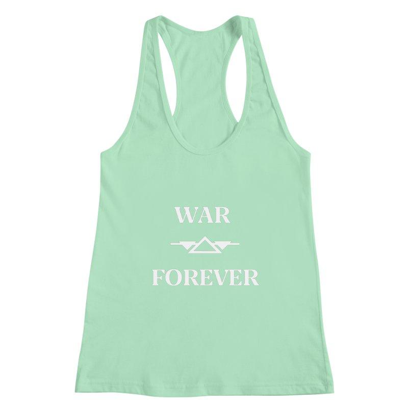 War Forever Black Women's Racerback Tank by lostsigil's Artist Shop