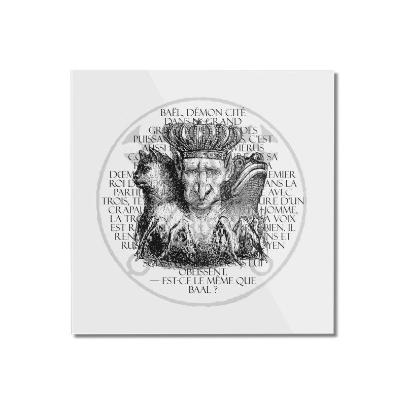 Hierarchia Inferni - Bael Home Mounted Acrylic Print by lostsigil's Artist Shop